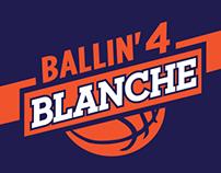 Ballin' 4 Blanche Campaign Materials