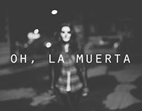 Oh, La Muerta
