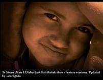 Tv Shows (Masr El-Naharda & Bait Baitak show ) Feature