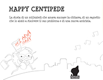 Happy Centipede Launch