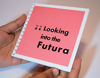 Looking into the Futura  (a type specimen book)