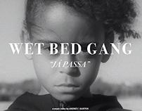 """Wet Bed Gang """"Já Passa""""   Music Video"""