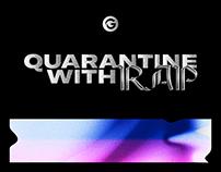 Quarantine With Rap