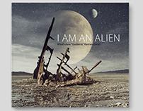 """""""I AM AN ALIEN"""""""