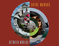 Entre Mundos/Between Worlds