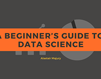 Alastair Majury | A Beginner's Guide to Data Science