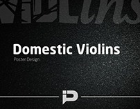Domestic Violins(ence) Poster Design