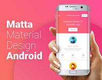 Matta - Material Design UI Android Template App