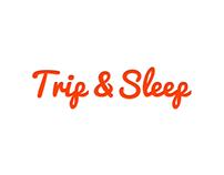 Trip & Sleep