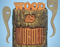 Wood is Murder