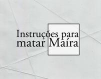 Instruções para matar Maíra