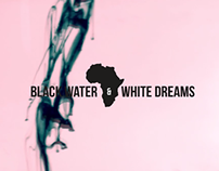 Black Water & White Dreams