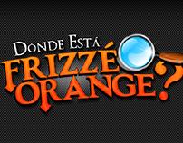 FRIZZE | Juego. Donde esta Orange?