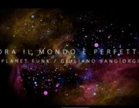 PLANET FUNK / ORA IL MONDO E' PERFETTO