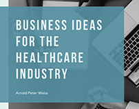 Business Ideas For The Healthcare Industry