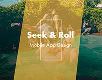 iOS Application, UI/UX & Branding. Seek & Roll