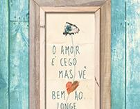 O amor é cego, mas vê bem ao longe!
