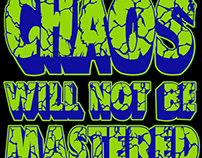 Chaos will not be mastered typography