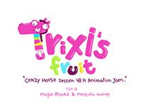 Trixi's Fruit
