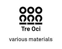 Tre Oci - various materials