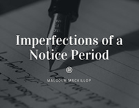 Imperfections Of A Notice Period