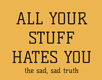 All Your Stuff Hates You