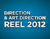 Direction & Art Direction Reel 2012