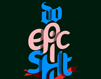 Do epic s#!@