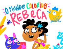 O Mundo Colorido de Rebeca