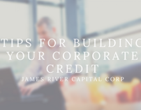 Tips For Building Your Corporate Credit by James River