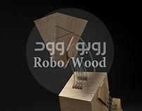 Robo/Wood  ( روبو/ وود )  Concept