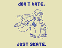 Don't Hate, Just Skate graphic
