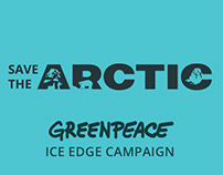 Greenpeace - #SaveTheArctic - Ice Edge Campaign