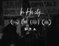 In Her City Short Film Edit and Marketing
