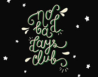 HAND-LETTERING '' NO BAD DAYS CLUB ''