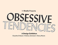 """Obsessive Tendencies"" Exhibition Branding"