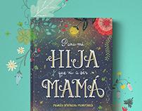 Para mi hija que va a ser mamá / Book Illustration