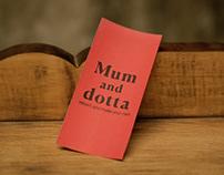 MUM and DOTTA