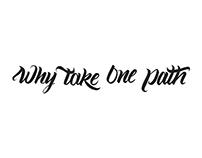 Why Take One Path