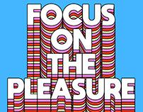 Focus On The Pleasure