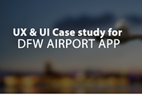User experience Case study for DFW