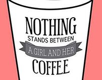 """Nothing Stands between a Girl & her Coffee"" Print"