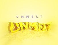 Unmelt