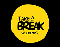 Take a Break Weekends