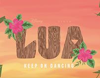 Lua, Keep On Dancing