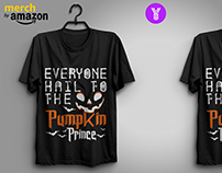 Everyone Hail to the pumpkin prince T-shirt
