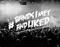 #BandsIMetAndLiked