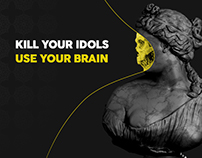 Kill your idols / Use your brain