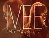 Ivee - Baby you need me (music video)