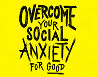 Overcome Your Social Anxiety For Good